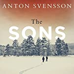 The Sons: Made in Sweden, Part II | Anton Svensson