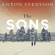 The Sons: Made in Sweden, Part II Audiobook by Anton Svensson Narrated by Gunnar Cauthery