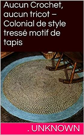 Amazon.com: Aucun Crochet, aucun tricot – Colonial de