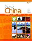 Discover China: Student Book Three (Discover China Chinese Language Learning Series)