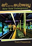 Art and the Subway, Tracy Fitzpatrick, 0813544521