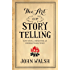 The Art of Storytelling: Easy Steps to Presenting an Unforgettable Story