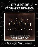 The Art of Cross-Examination (New Edition)