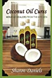 Coconut Oil Cures (Miracle Healers From The Kitchen) (Volume 2)