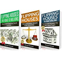 Real Estate: 3 Flipping Houses Manuscripts: Beginners Guide, Cardinal Rules, Essential Strategies for Intermediate Flippers (Buy, Rehab, and Resell Properties, ... Make Money in Real Estate, Investment)