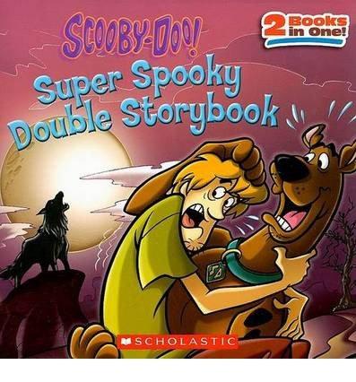 Download Super Spooky Double Storybook (Scooby-Doo! (Scholastic)) by McCann, Jesse Leon (2008) Paperback pdf epub