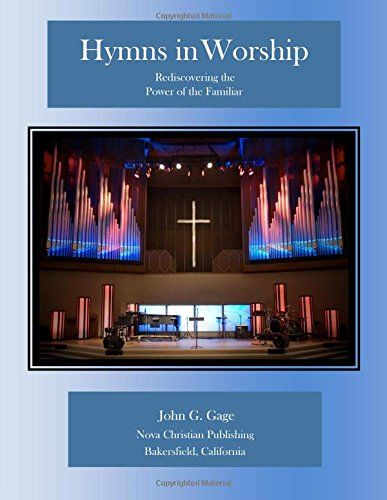 Hymns in Worship: Rediscovering the Power of the Familiar