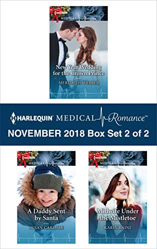 Harlequin Santa (Harlequin Medical Romance November 2018 - Box Set 2 of 2: New Year Wedding for the Crown Prince\A Daddy Sent by Santa\Midwife Under the Mistletoe)