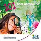 Alan Rogers - 101 Best Campsites for Children 2013