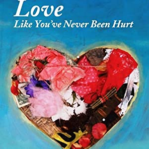 Love Like You've Never Been Hurt Audiobook