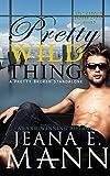 Pretty Wild Thing: A Standalone Pretty Broken Novel