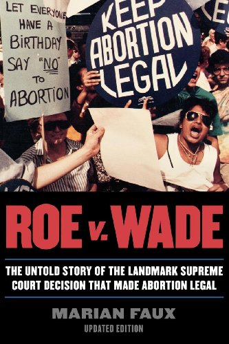 Roe v. Wade: The Untold Story of the Landmark Supreme Court Decision that Made Abortion Legal (Landmark Decisions Of The United States Supreme Court)