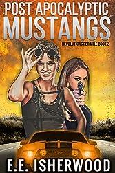 Post Apocalyptic Mustangs: Revolutions Per Mile, Book 2