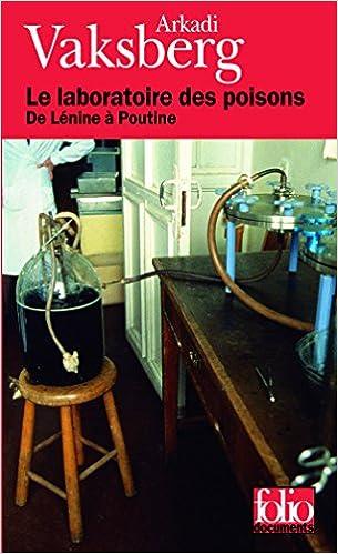 Télécharger en ligne Le laboratoire des poisons: De Lénine à Poutine epub, pdf