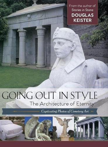 Going Out in Style: The Architecture of Eternity pdf