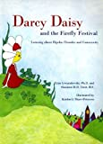 img - for Darcy Daisy and the Firefly Festival: Learning About Bipolar Disorder and Community by Lisa M. Lewandowski Ph.D., Shannon M. B. Trost B.S. (May 15, 2005) Paperback book / textbook / text book