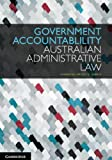 Government Accountability : Australian Administrative Law, Bannister, Judith and Appleby, Gabrielle, 1107667887