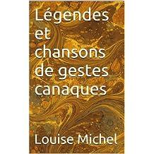 Légendes et chansons de gestes canaques (Culture populaire t. 1) (French Edition)