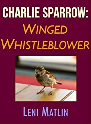 Charlie Sparrow - Winged Whistleblower (English Edition)