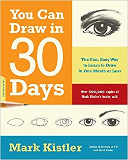 You Can Draw In 30 Days The Fun Easy Way To Learn To Draw In One
