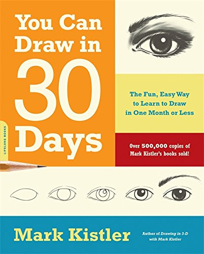 Pdf Crafts You Can Draw in 30 Days: The Fun, Easy Way to Learn to Draw in One Month or Less