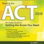 Beating the ACT, 2009 Edition: An Audio Guide to Getting the Score You Need |  PrepLogic