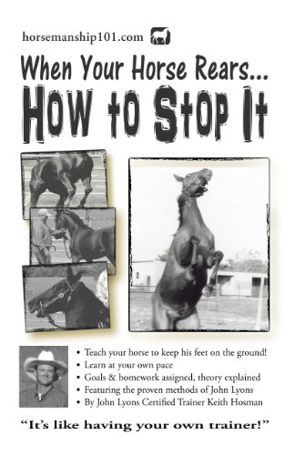 When Your Horse Rears: How to Stop It (Horse Training How-To Book 6)