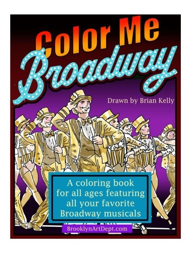 Color Me Broadway: All ages coloring book