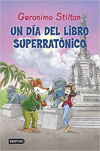 8047c6ed70 Gs. Un Día Del Libro Superratónico (Libros especiales de Geronimo Stilton)