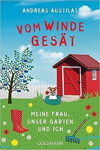 Gesät  Vom Winde gesät: Meine Frau, unser Garten und ich: Amazon.de ...