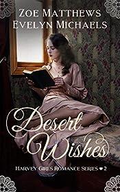 Desert Wishes:  A Clean Western Historical Romance (Harvey Girls Romance Series, Book 2)