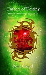 Embers of Destiny (Hannah's Heirloom Book 3)