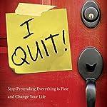 I Quit!: Stop Pretending Everything Is Fine and Change Your Life | Geri Scazzero,Peter Scazzero