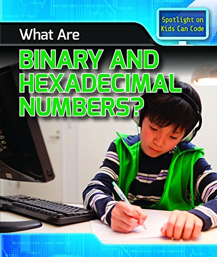 What Are Binary and Hexadecimal Numbers? (Spotlight on Kids Can Code)