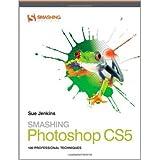 Smashing Photoshop CS5: 100 Professional Techniques (Smashing Magazine Book Series)