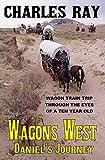 Wagons West: Daniel's Journey: A Western Adventure