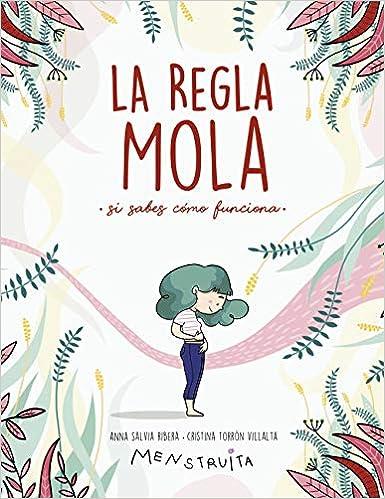 La regla mola si sabes cómo funciona No ficción ilustrados: Amazon.es: Salvia, Anna, Torrón (Menstruita), Cristina: Libros