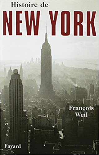 Amazon Fr Histoire De New York Francois Weil Livres