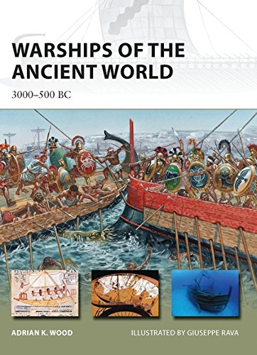 Warships of the Ancient World: 3000–500 BC (New Vanguard) - Ancient Forces Collection