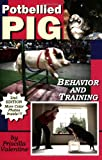 Potbellied Pig Behavior and Training, Revised Edition, Priscilla Valentine, 1930580746