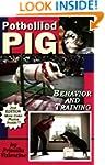 Potbellied Pig Behavior and Training,...