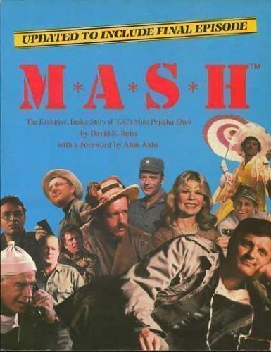 M*A*S*H: The Exclusive, Inside Story of TV's Most Popular Show (Mash A Novel About Three Army Doctors)
