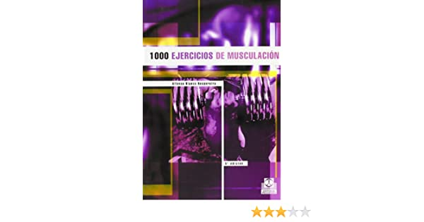 MIL EJERCICIOS DE MUSCULACIÓN (Deportes): Amazon.es: Alfonso Blanco Nespereira: Libros