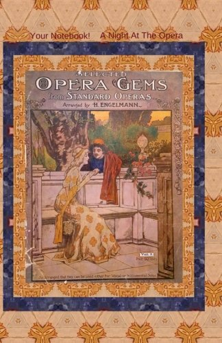 Your Notebook! A Night At The Opera (Volume 1)