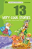 13 Very Cool Stories and Why Jesus Told Them, Mikal Keefer, 0784721238