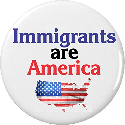 Immigrants are America Pinback Button Pin