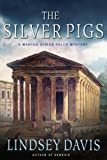 The Silver Pigs: A Marcus Didius Falco Mystery (Marcus Didius Falco Mysteries Book 1)