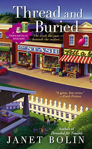 Thread and Buried (A Threadville Mystery Book 3)