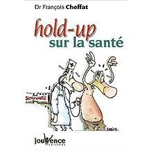 HOLD-UP SUR LA SANTÉ