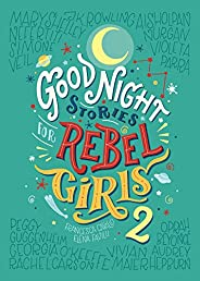 Good Night Stories for Rebel Girls 2 (Volume 2)